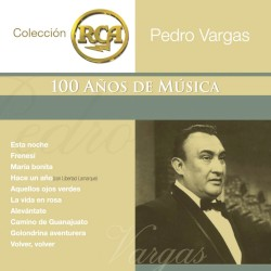 Pedro Vargas - Por Qué Volviste a Mí