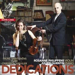 Dedications by Fauré ,   Saint‐Saëns ,   Ysaÿe ,   Chausson ,   Kreisler ;   Rosanne Philippens ,   Julien Quentin