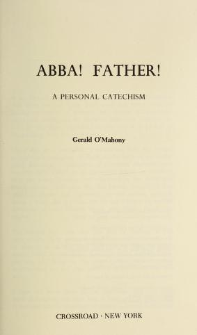 Cover of: Abba!  Father!  a Personal Catechism   Gerald O'Mahony