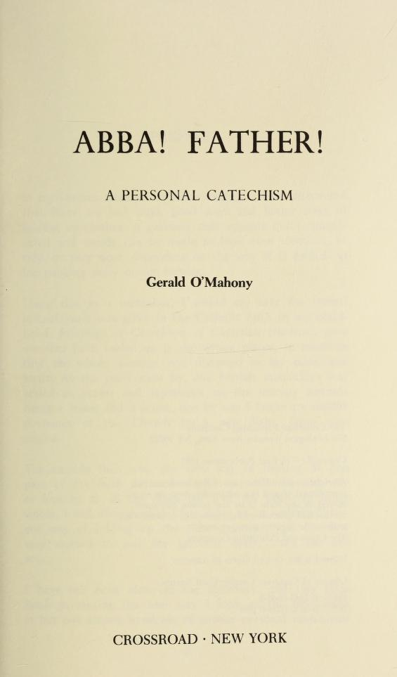 Abba!  Father!  a Personal Catechism by Gerald O'Mahony