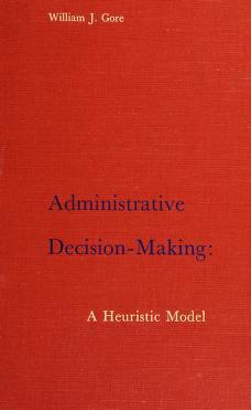 Cover of: Administrative decision-making   William J. Gore