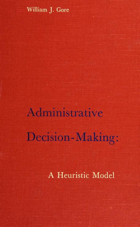 Administrative decision-making by William J. Gore