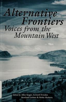 Cover of: Alternative frontiers | Mountain West Canadian Studies Conference (1994 Simon Fraser University)