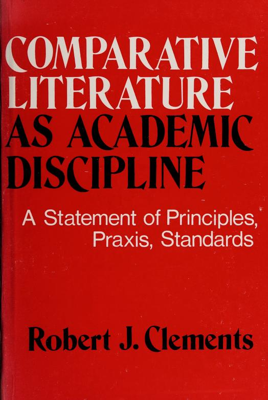 Comparative literature as academic discipline by Robert John Clements