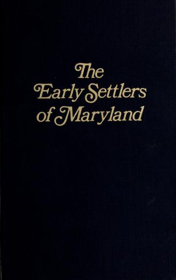 The early settlers of Maryland by Gust Skordas