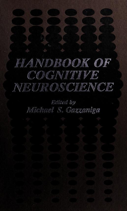 Handbook ofcognitive neuroscience by edited by Michael S. Gazzaniga.