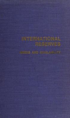 Cover of: International reserves: needs and availability | Seminar on Questions Relating to International Reserve Needs and Availabilities Washington, D.C. 1970.