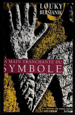Cover of: La main tranchante du symbole | Louky Bersianik