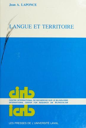 Cover of: Langue et territoire | J. A. Laponce