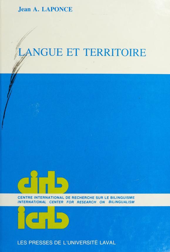 Langue et territoire by J. A. Laponce
