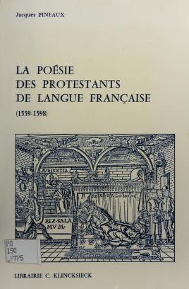Cover of: La poésie des protestants de langue française | Jacques Pineaux