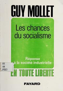 Cover of: Les Chances du socialisme | Guy Mollet