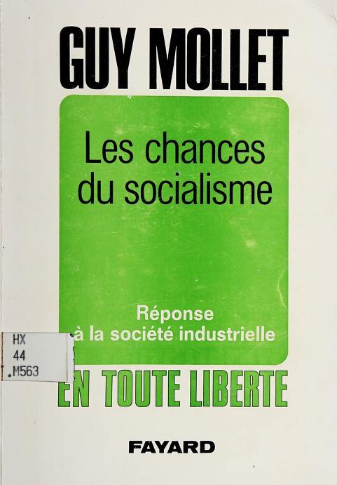 Les Chances du socialisme by Guy Mollet