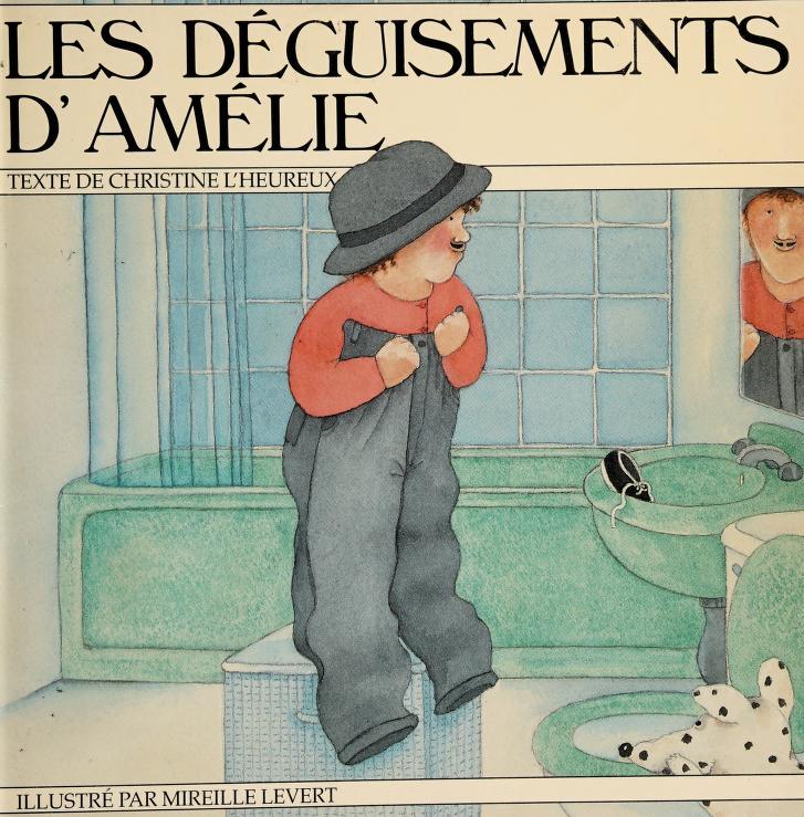 Les Deguisements D'Amelie by Mireille LeVert, Christine L'Heureux