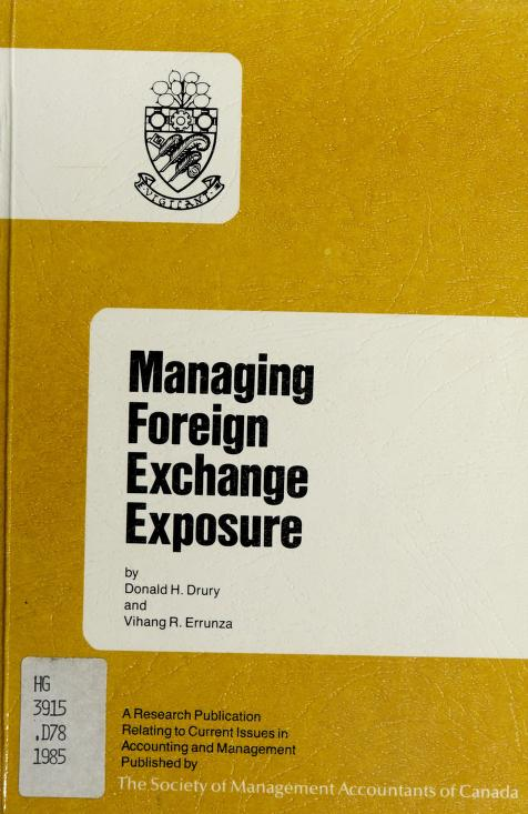 Managing foreign exchange exposure by Donald H. Drury