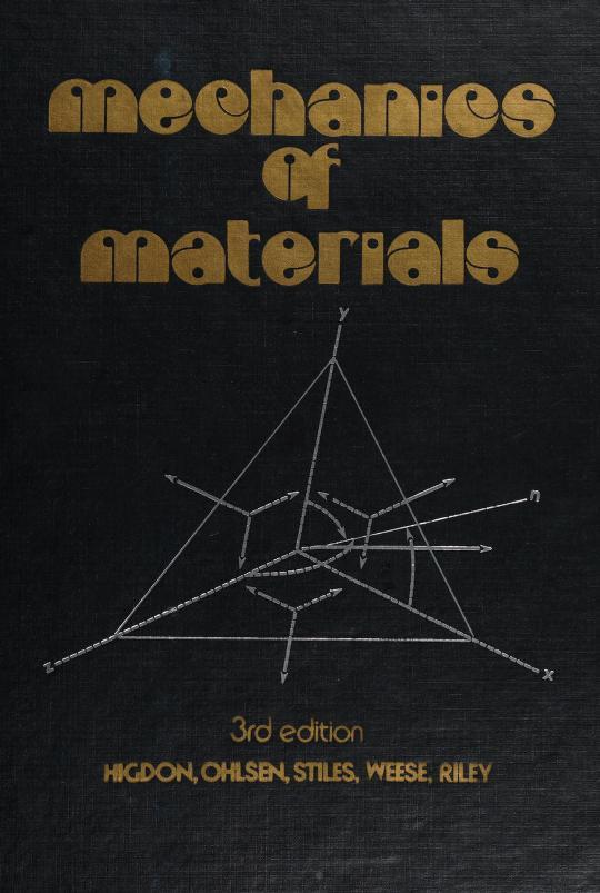 Mechanics of materials by Archie Higdon ... [et al.].