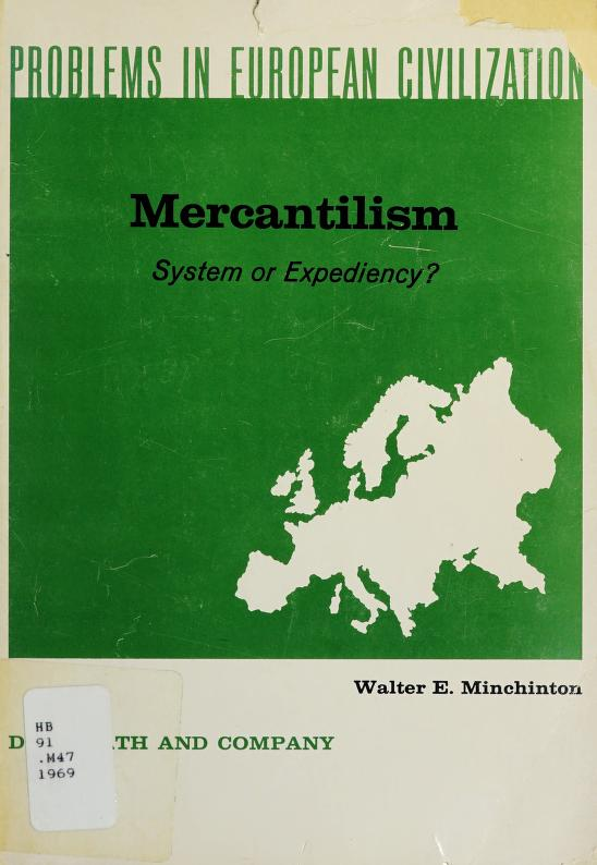 Mercantilism; system or expediency? by Walter E. Minchinton