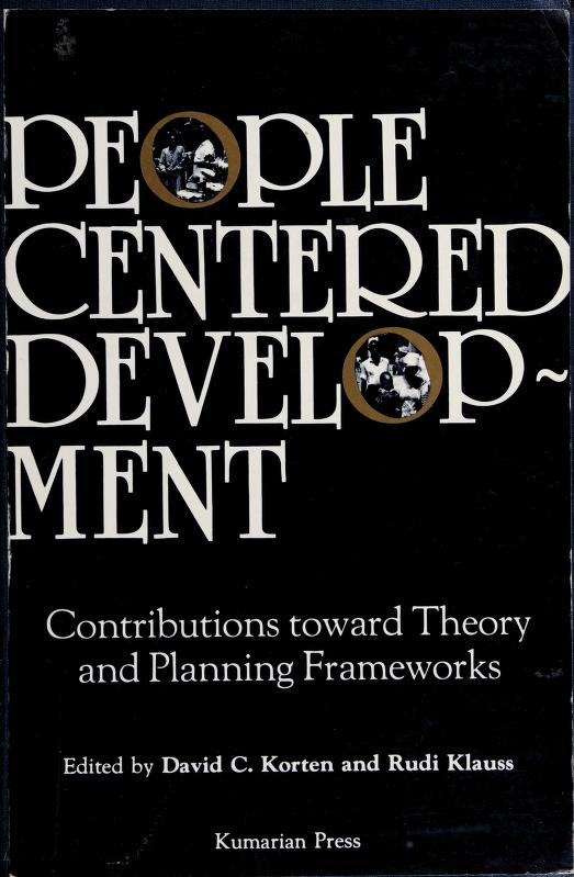 People-centered development by edited by David C. Korten and Rudi Klauss.