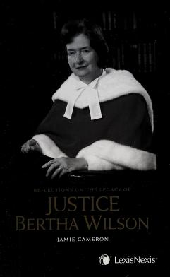 Cover of: Reflections on the legacy of Justice Bertha Wilson | general editor, Jamie Cameron.