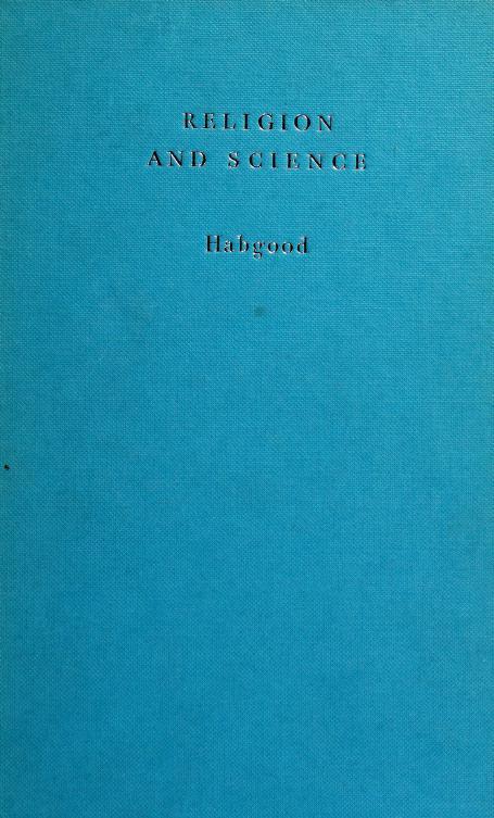 Religion and science by John Stapylton Habgood