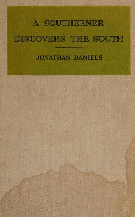 A southerner discovers the South by Jonathan Daniels