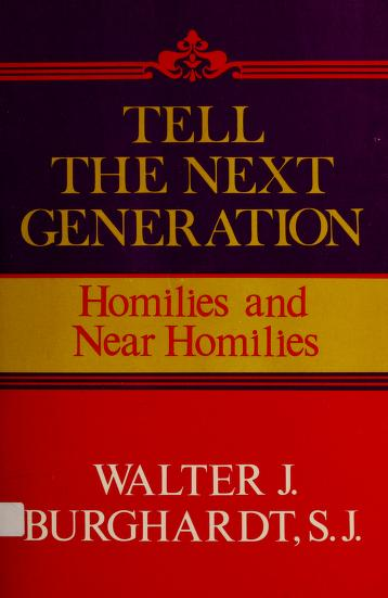 Cover of: Tell the next generation   Walter J. Burghardt