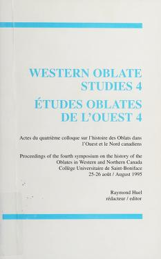Cover of: Western Oblate studies 4 | Symposium on the History of the Oblates in Western and Northern Canada (4th 1995 Collège universitaire de Saint-Boniface)